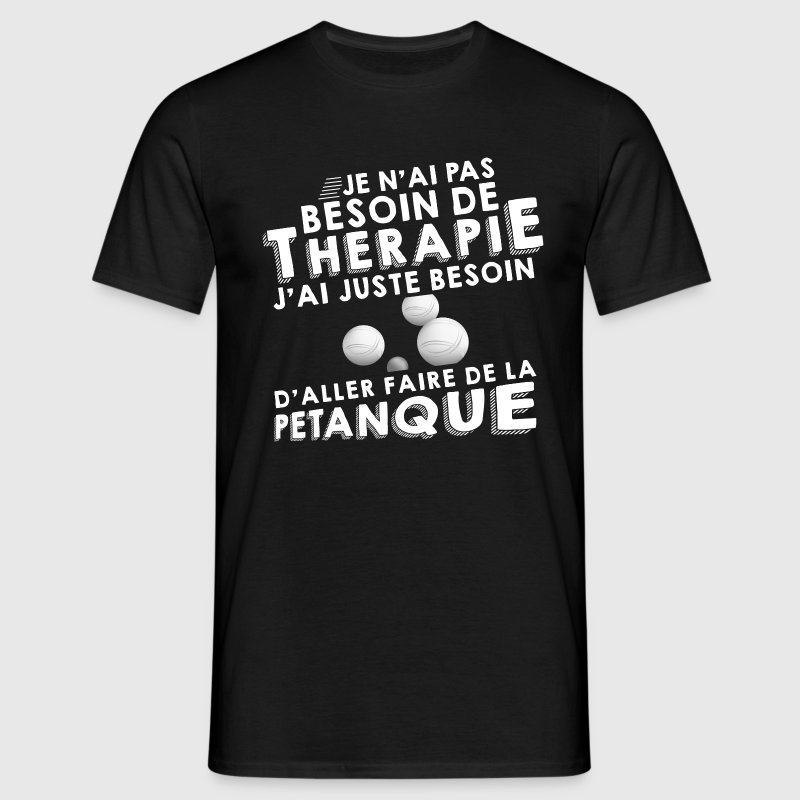 Therapie petanque Tee shirts - T-shirt Homme
