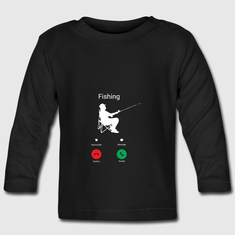 THE FISH CALL ME! FISHING CALLING! FISHING SHIRT! Baby Long Sleeve Shirts - Baby Long Sleeve T-Shirt