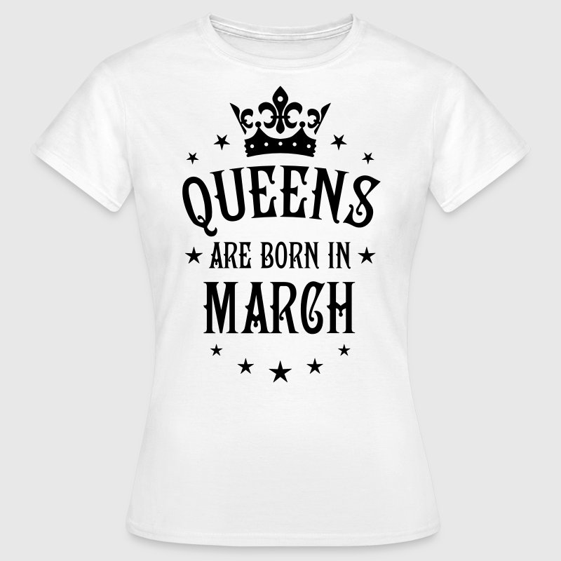 Queens are born in March Crown Queen Star T-Shirt - Frauen T-Shirt