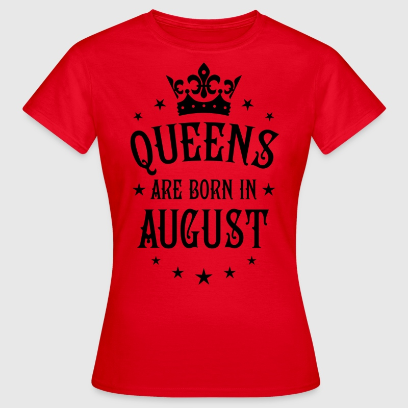 Queens are born in August Crown Queen T-Shirt  - Frauen T-Shirt