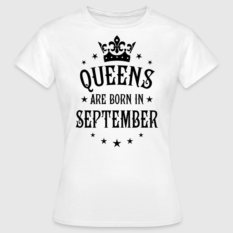 21 Queens are born in September Crown Queen T-Shir - Frauen T-Shirt