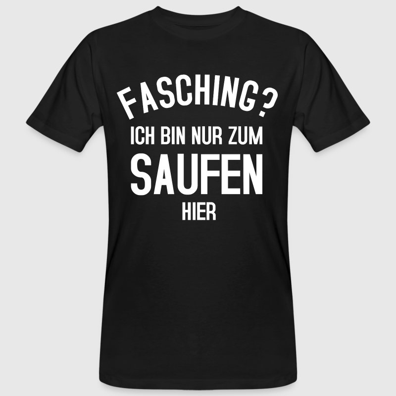 fasching saufen t shirt spreadshirt. Black Bedroom Furniture Sets. Home Design Ideas
