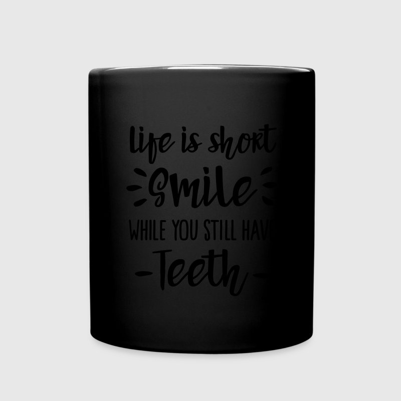 Life is short,  smile, while you still have teeth Mugs & Drinkware - Full Colour Mug