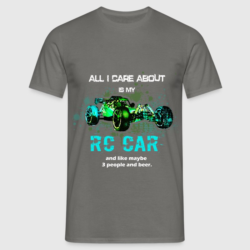All I care about is my RC - Men's T-Shirt