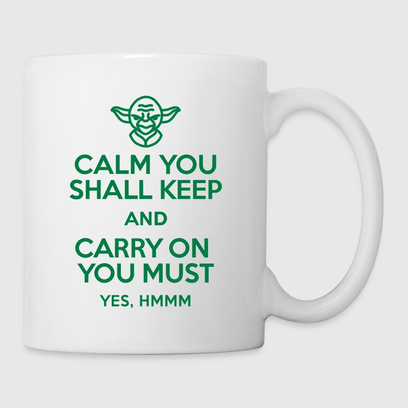 Calm you shall keep and carry on you must Mugs & Drinkware - Mug