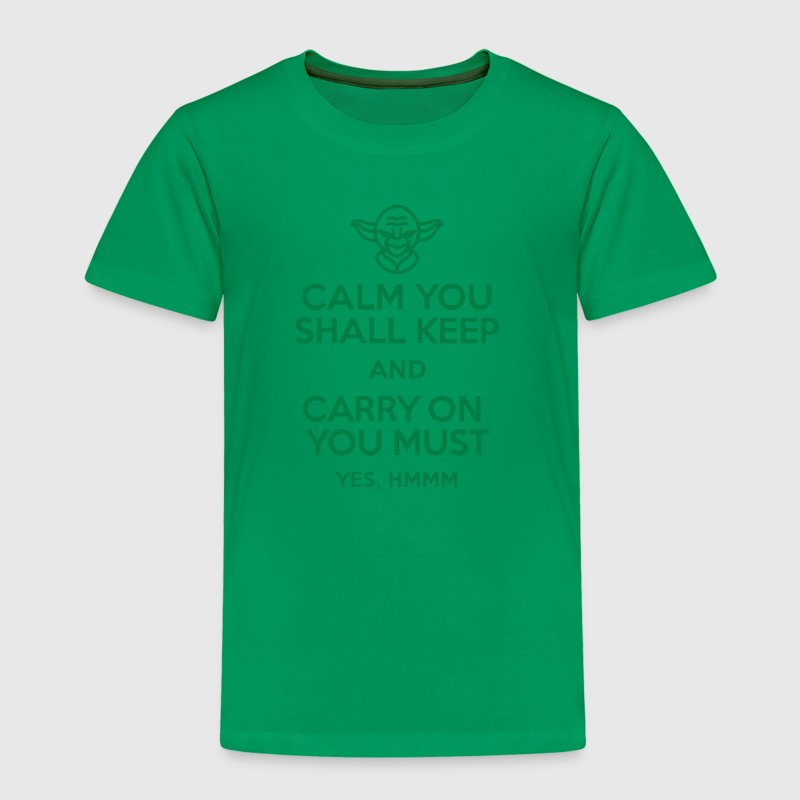 Calm you shall keep and carry on you must Tee shirts - T-shirt Premium Enfant
