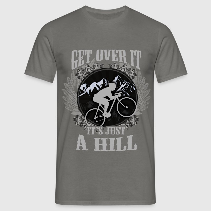 Get over it, it's just a hill - Men's T-Shirt