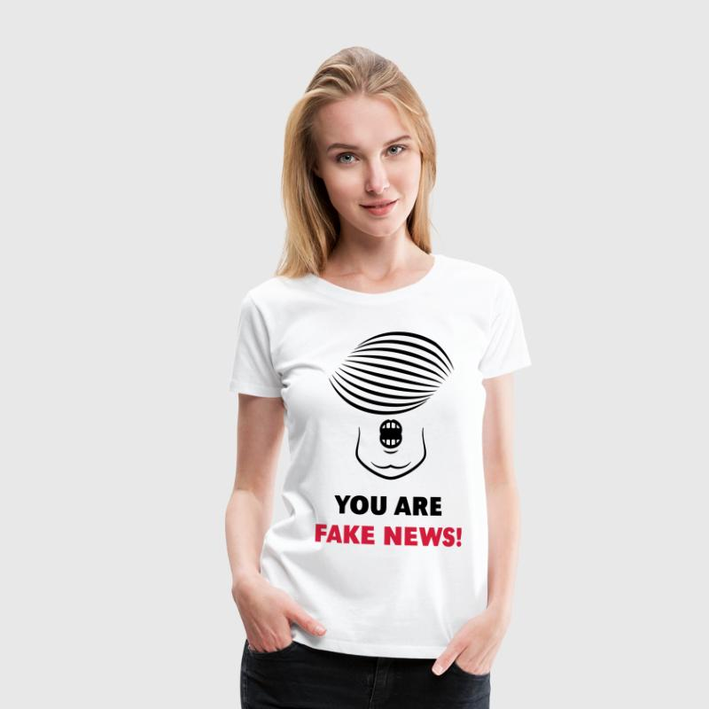 Donald Trump: You Are Fake News! T-Shirts - Frauen Premium T-Shirt