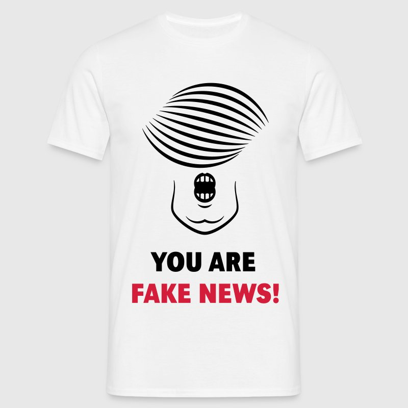 Donald Trump: You Are Fake News! T-Shirts - Men's T-Shirt