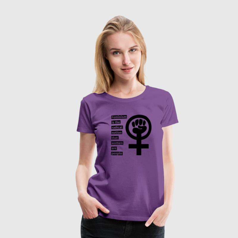 Feminism is the radical notion that women are peop T-shirts - Premium-T-shirt dam