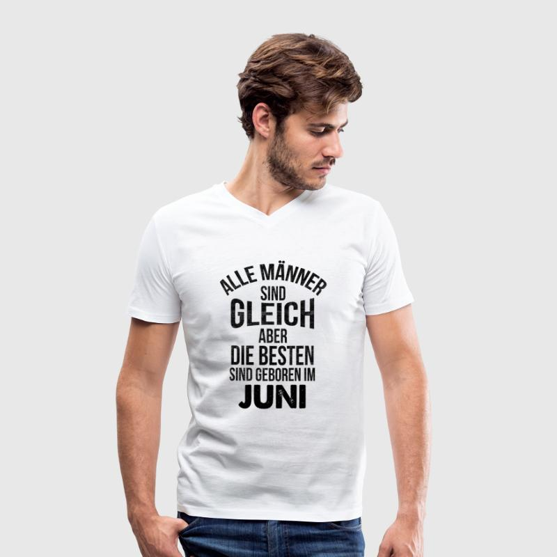 All men are equal, but the best are born in June T-Shirts - Men's Organic V-Neck T-Shirt by Stanley & Stella
