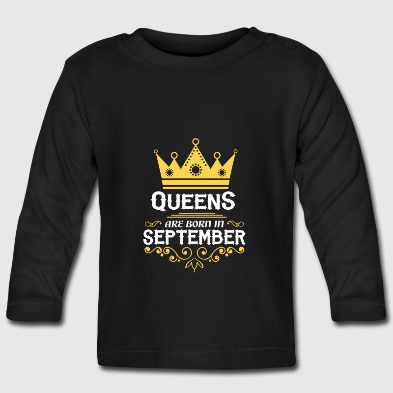 Queens are born in September Baby Long Sleeve Shirts - Baby Long Sleeve T-Shirt
