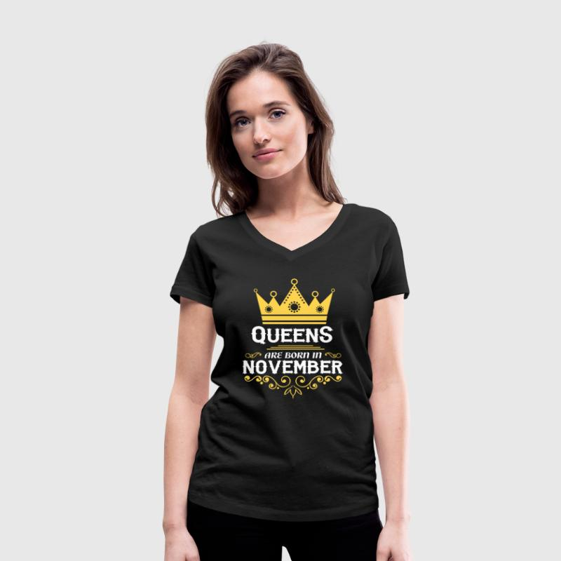Queens are born in November T-Shirts - Women's Organic V-Neck T-Shirt by Stanley & Stella