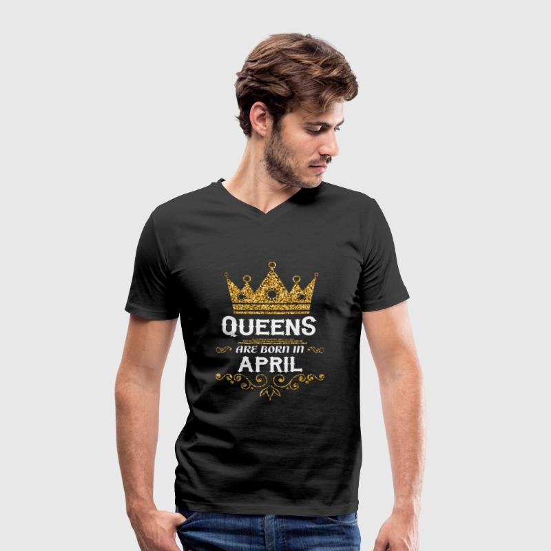 Queens are born in April T-Shirts - Men's Organic V-Neck T-Shirt by Stanley & Stella