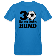 Großartig Fußball 30. Geburtstag T Shirts   Männer Bio T Shirt