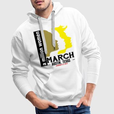 Women's March Austin, Texas T-Shirts - Men's Premium Hoodie