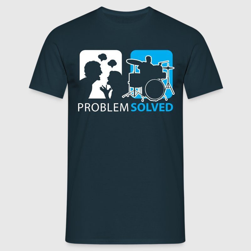 Problem Solved Drum T-Shirts - Men's T-Shirt