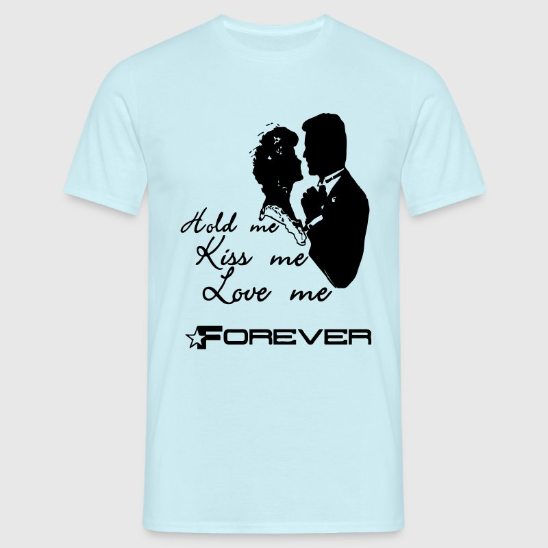 Love me forever (Hochzeit / Wedding)  T-Shirts - Men's T-Shirt