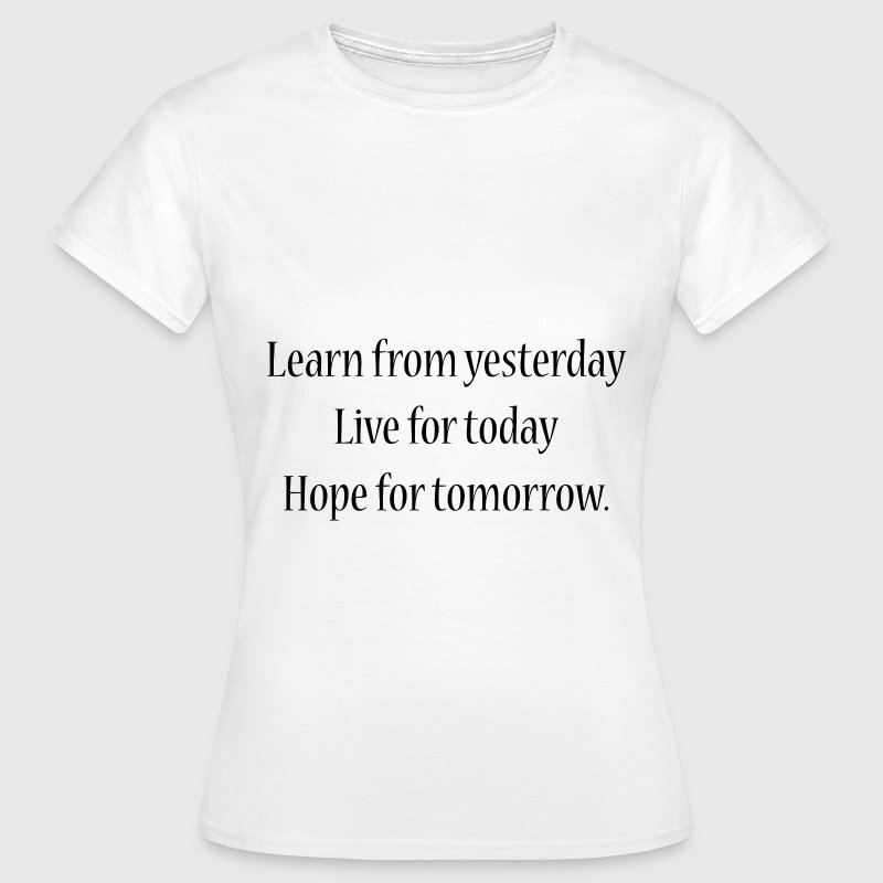 LEARN FROM TOMORROW - Frauen T-Shirt
