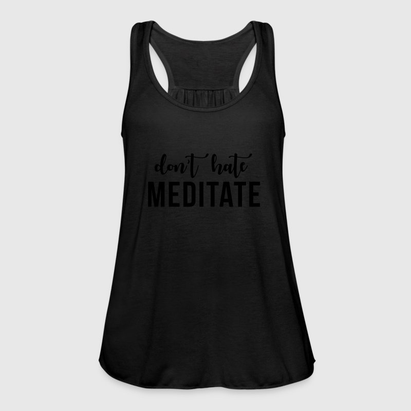 Don't hate meditate Tops - Women's Tank Top by Bella