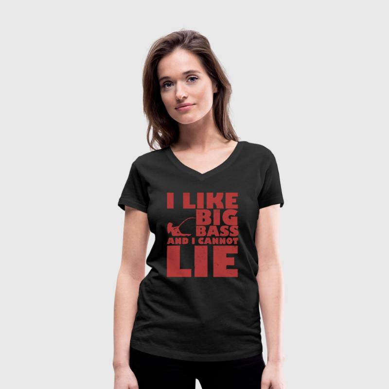 I like big bass and I can not lie T-Shirts - Women's Organic V-Neck T-Shirt by Stanley & Stella