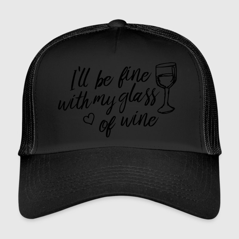 i'll be fine with my glass of wine Caps & Hats - Trucker Cap