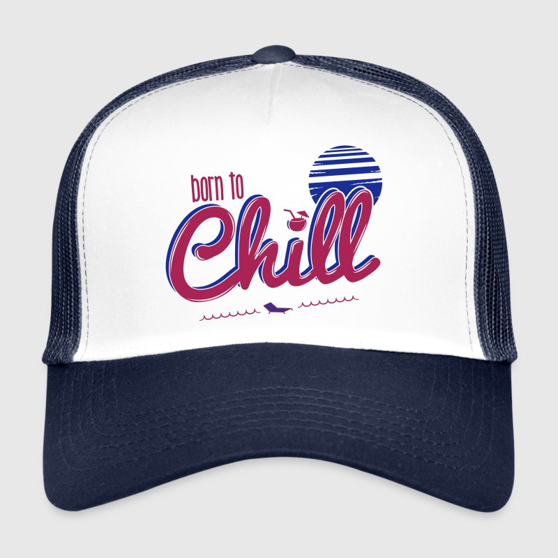 Born to chill Casquettes et bonnets - Trucker Cap