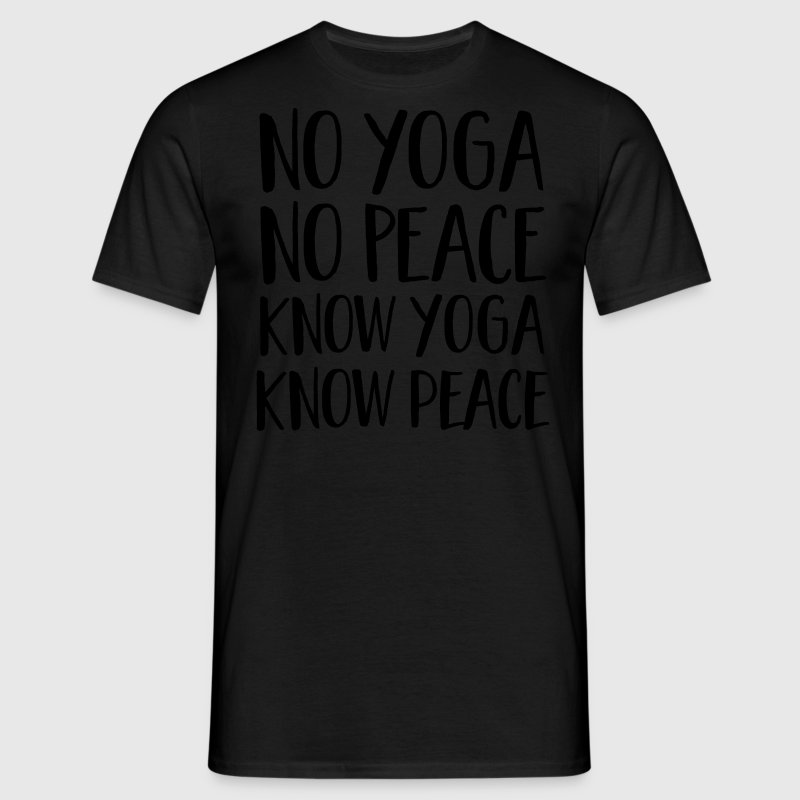 No Yoga, No Peace - Know Yoga, Know Peace Camisetas - Camiseta hombre