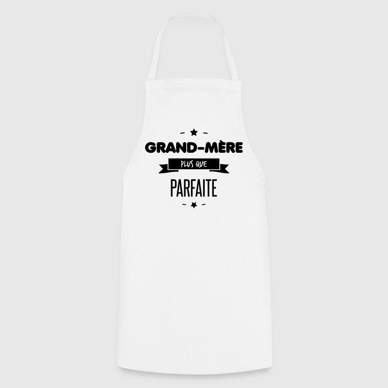 Tablier GRAND-MERE PARFAITE | Spreadshirt