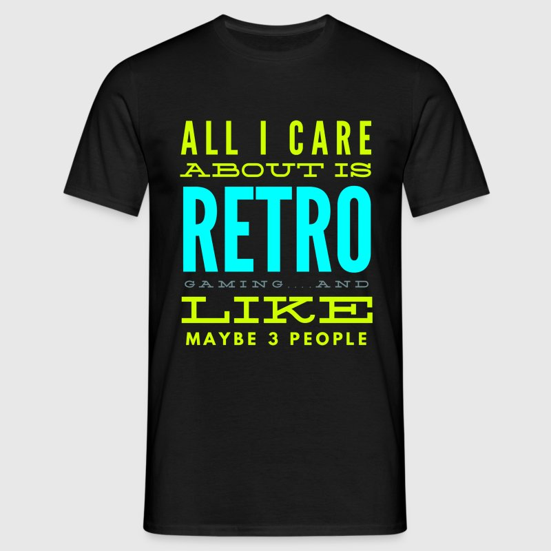 All i care about is retro gaming funny tshirt t shirt for Design your own t shirt uk cheap