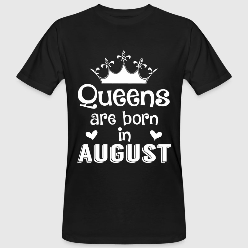 August - Queen - Birthday - 1 Tee shirts - T-shirt bio Homme