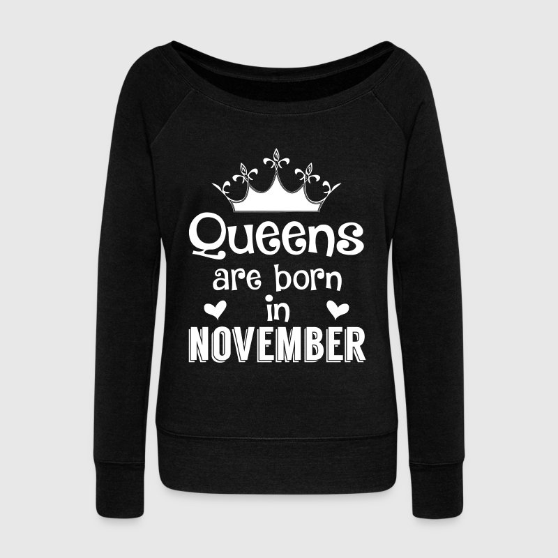 November - Queen - Birthday - 1 Hoodies & Sweatshirts - Women's Boat Neck Long Sleeve Top
