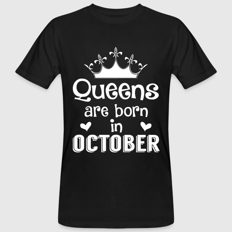 October - Queen - Birthday - 1 Magliette - T-shirt ecologica da uomo
