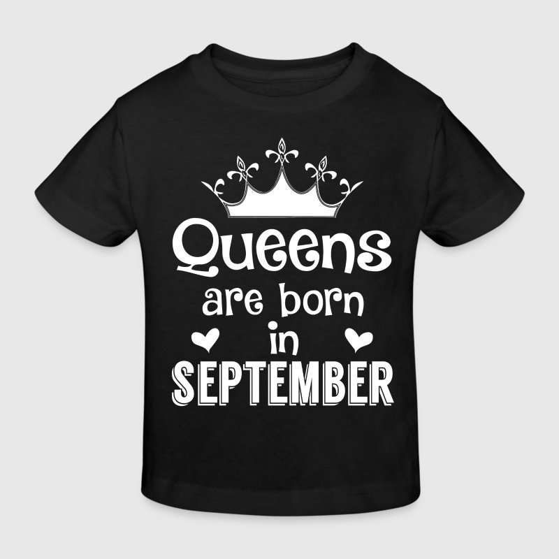 September - Queen - Birthday - 1 Tee shirts - T-shirt Bio Enfant