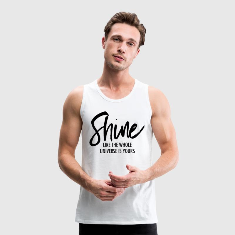 Shine Like The Whole Universe Is Yours Sports wear - Men's Premium Tank Top