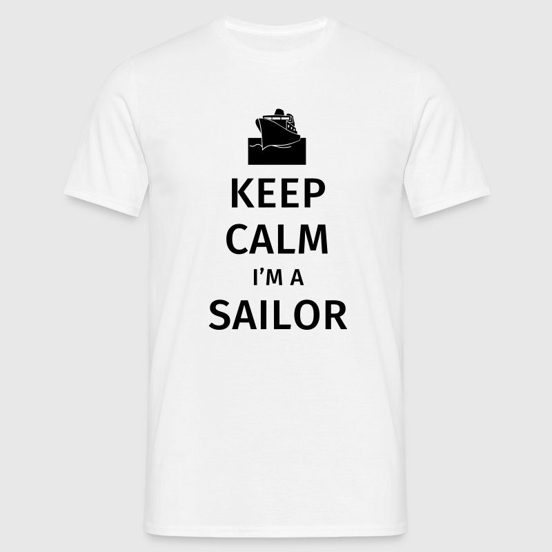 Keep Calm I'm a Sailor Tee shirts - T-shirt Homme