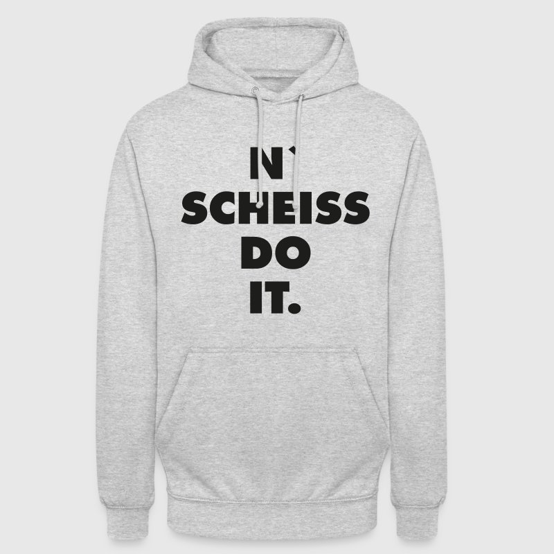 n scheiss do it Pullover & Hoodies - Unisex Hoodie