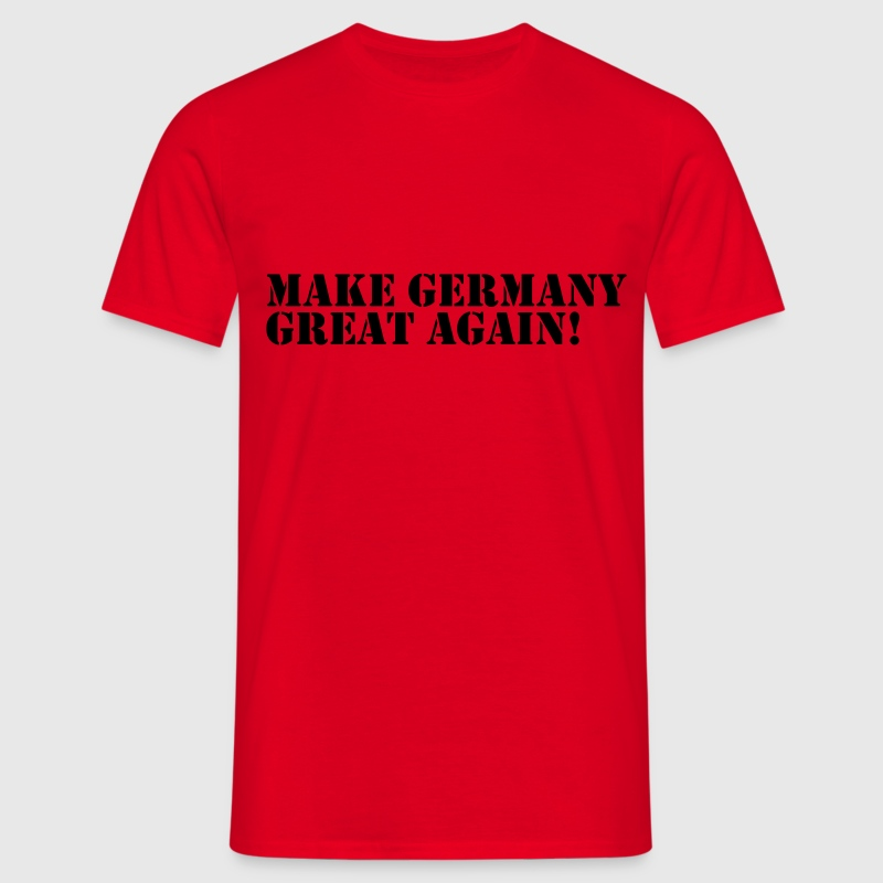 MAKE GERMANY GREAT AGAIN - DEUTSCHLAND SHIRTS - Männer T-Shirt