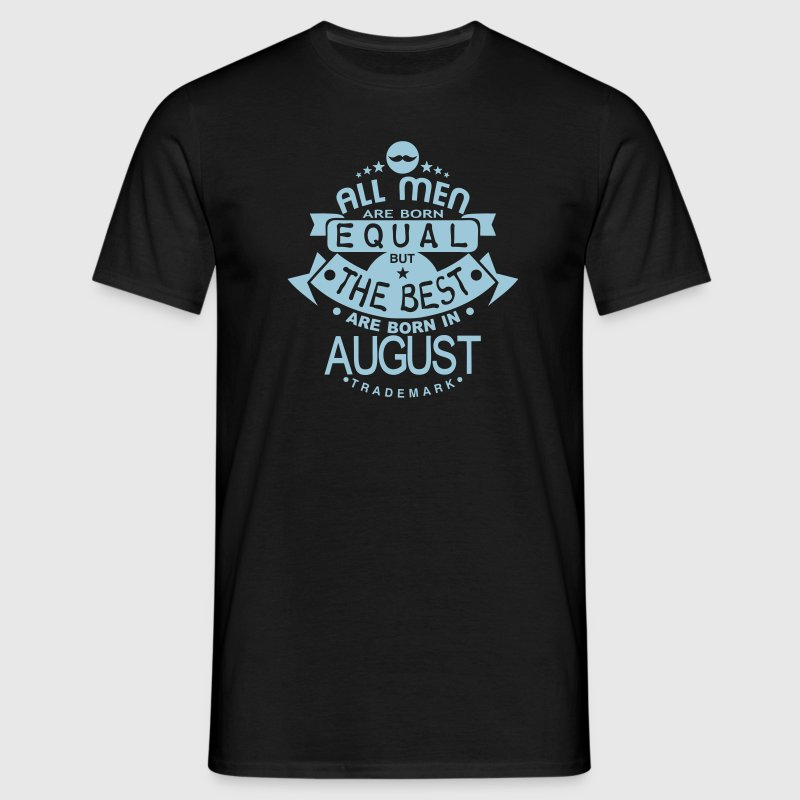 august men equal best born month logo T-Shirts - Men's T-Shirt