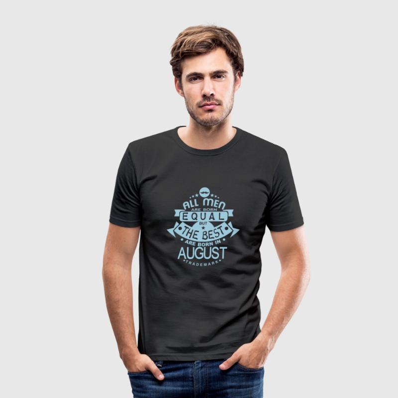 august men equal best born month logo Tee shirts - Tee shirt près du corps Homme