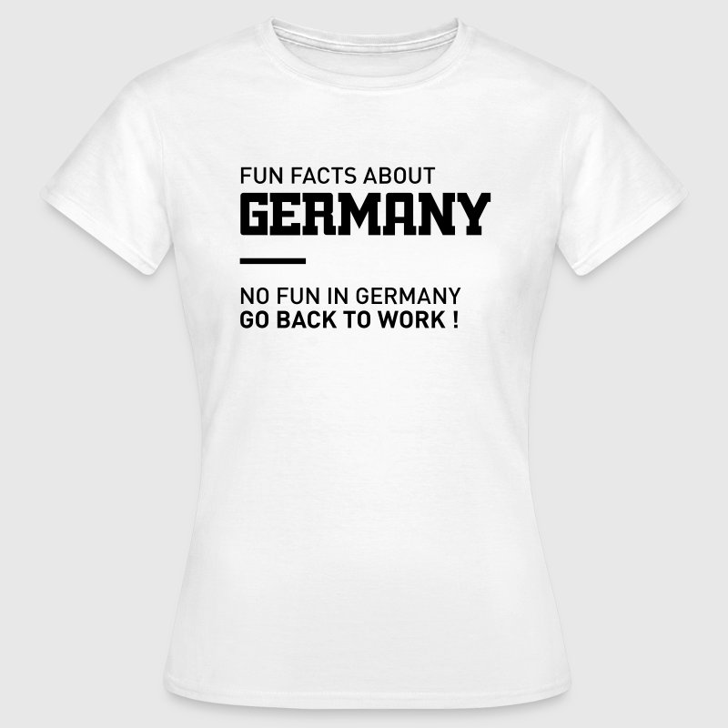 fun facts about germany T-Shirts - Frauen T-Shirt