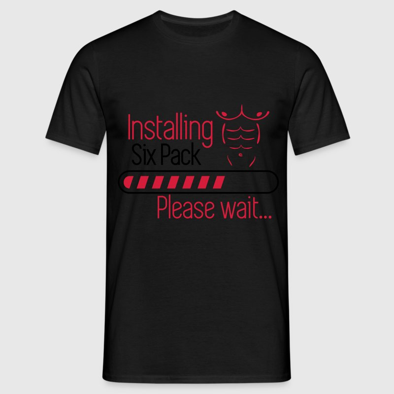 Installing six pack ... coming soon , funny quote - Men's T-Shirt