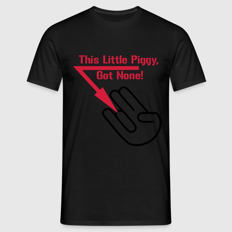 This Little Piggy Got None Funny Sex Design T-Shirts - Men's T-Shirt