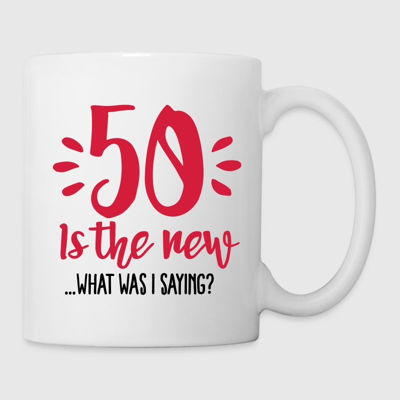 50 is the new ...What was I saying? Mugs & Drinkware - Mug