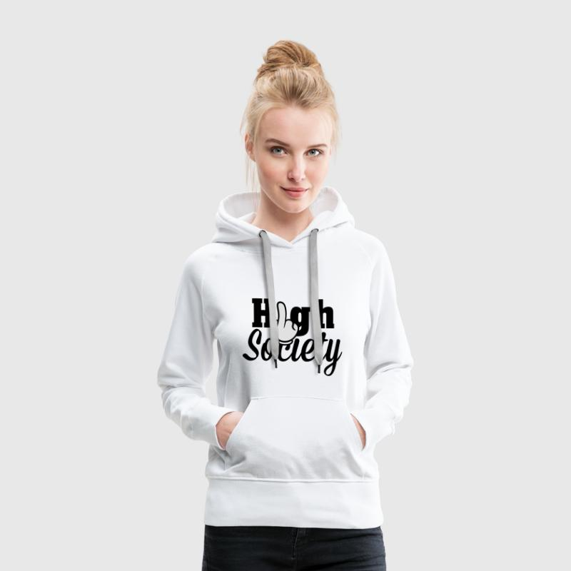 Fuck High Society Hoodies & Sweatshirts - Women's Premium Hoodie