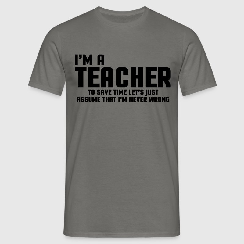 I39m a teacher funny quote t shirt spreadshirt for T shirt sprüche m nner