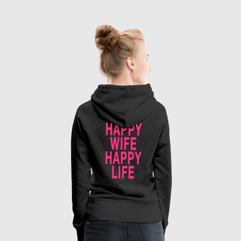 Happy Wife - Happy Life Pullover & Hoodies - Frauen Premium Hoodie