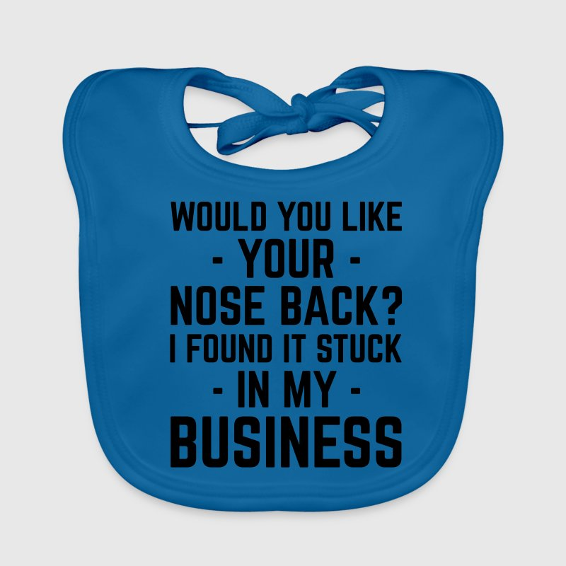 Nose In Business Funny Quote Baby Bibs - Baby Organic Bib