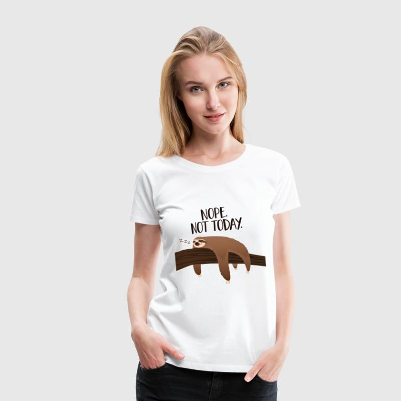 Sleeping Sloth | Nope. Not Today. T-Shirts - Women's Premium T-Shirt