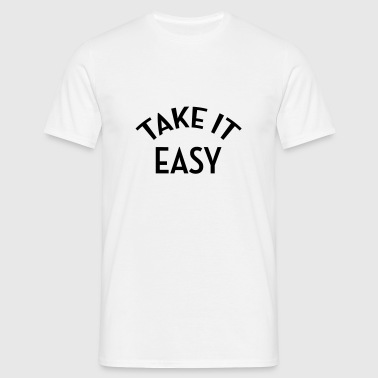 Take it easy - Cool - Chill - Fun - Jazzy Baby Bodysuits - Men's T-Shirt